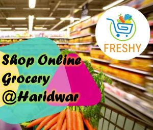 Why to Shop Online Grocery @Haridwar